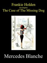 Frankie Holden investigates The Case of the Missing Dog