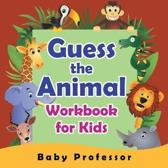 Guess the Animal Workbook for Kids