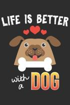 Life Is Better With A Dog: Dog Lover Notebook 6x9 Blank Lined Journal Gift