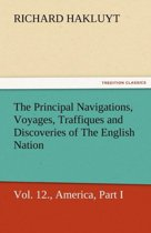 The Principal Navigations, Voyages, Traffiques, and Discoveries of the English Nation, Vol. XII., America, Part I.