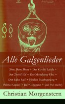 Alle Galgenlieder (Bim, Bam, Bum + Das Große Lalula + Der Zwölf-Elf + Der Mondberg-Uhu + Der Rabe Ralf + Fisches Nachtgesang + Palma Kunkel + Der Gingganz + und viel mehr) - Vollständige Ausgabe