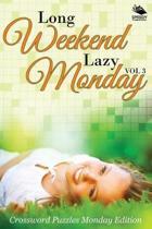 Long Weekend Lazy Monday Vol 3