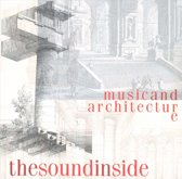 The Sound Inside. Music & Architect
