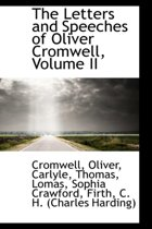 The Letters and Speeches of Oliver Cromwell, Volume II