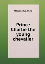 Prince Charlie the Young Chevalier