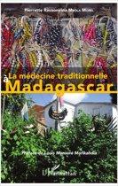 La médecine traditionnelle à Madagascar