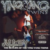 Alley... Return Of The Ying Yang Twins