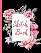 Sketch book: Practice Drawing, Doodle, Paint, Write: Large Sketchbook And Creative Journal (Beautiful Pink Flower Frame Cover)
