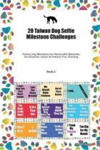 20 Taiwan Dog Selfie Milestone Challenges: Taiwan Dog Milestones for Memorable Moments, Socialization, Indoor & Outdoor Fun, Training Book 2