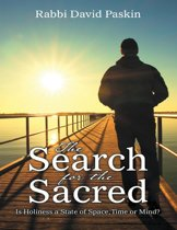 The Search for the Sacred: Is Holiness a State of Space, Time or Mind?