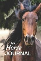 My Horse Journal: Notebook for Writing About Horse Rides, Horse Experiences, Creative Writing or Diary