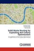 Solid Waste Routing by Exploiting Ant Colony Optimization