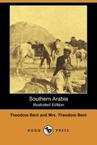 Southern Arabia (Illustrated Edition) (Dodo Press)