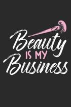 Beauty is my Business: Make-up Kosmetikerin Notizbuch liniert DIN A5 - 120 Seiten f�r Notizen, Zeichnungen, Formeln - Organizer Schreibheft P