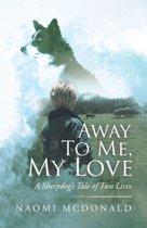 Away to Me, My Love