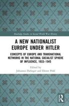 A New Nationalist Europe Under Hitler