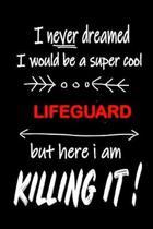 I Never Dreamed I Would Be a Super Cool Lifeguard But Here I Am Killing It!