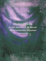 Opera Omnia Index Nominum Et Rerum Absolutissimus. Volumen Quintium