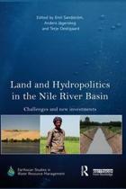 Land and Hydropolitics in the Nile River Basin