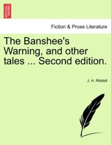 The Banshee's Warning, and Other Tales ... Second Edition.