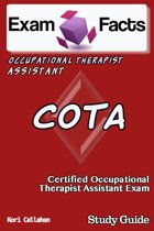 Exam Facts COTA: Certified Occupational Therapist Assistant Exam Study Guide