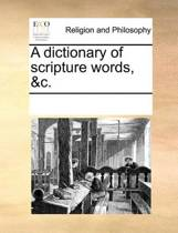 A Dictionary of Scripture Words, &c