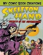 My Comic Book Creations - Skeleton Hand, Secrets of the Supernatural