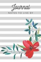 Journal Notes to Live By: Blank Lined Notebook to Write in with Flowers and Stripes Journaling, Note Taking