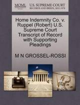 Home Indemnity Co. V. Ruppel (Robert) U.S. Supreme Court Transcript of Record with Supporting Pleadings