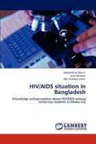 HIV/AIDS Situation in Bangladesh