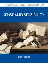Sense and Sensibility - The Original Classic Edition