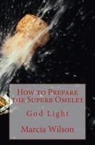 How to Prepare the Superb Omelet