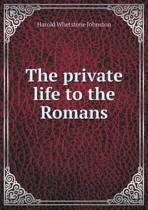 The Private Life to the Romans