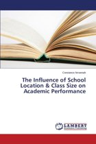 The Influence of School Location & Class Size on Academic Performance