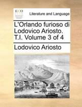 L'Orlando Furioso Di Lodovico Ariosto. T.I. Volume 3 of 4