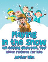 Playing in the Snow and Getting Observant, Too! Hidden Pictures for Kids