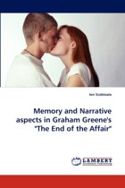 Memory and Narrative Aspects in Graham Greene's the End of the Affair