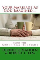 Your Marriage as God Imagined...