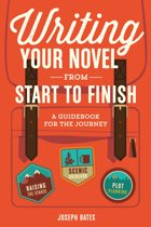 Writing Your Novel from Start to Finish