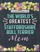 A 2020 Planner for The World's Greatest Staffordshire Bull Terrier Mom: Daily and Monthly Pages, A Nice Gift for a Woman or Girl Who Loves Their Pet a