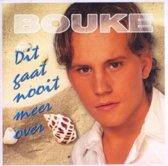 Bouke - Dit Gaat Nooit Meer Over