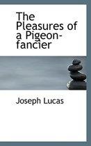 The Pleasures of a Pigeon-Fancier