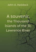A Souvenir, the Thousand Islands of the St. Lawrence River