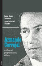 Armando Carvajal. Artifice del Progreso Musical Chileno