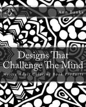 Designs That Challenge the Mind