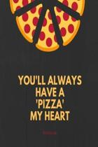 You'll always have a pizza my heart notebook: Pizza pun lined paperback jotter
