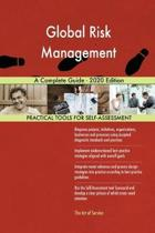 Global Risk Management a Complete Guide - 2020 Edition