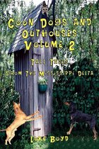 Coon Dogs and Outhouses Volume 2 Tall Tales From The Mississippi Delta