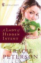 Lady of Hidden Intent, A (Ladies of Liberty Book #2)