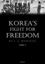 Korea's Fight for Freedom Part 3 (Illustrated)